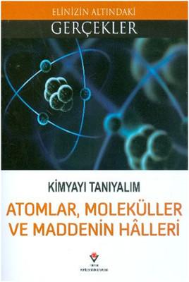Atomlar Moleküller ve Maddenin Halleri - Kimyayı Tanıyalım