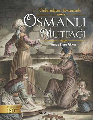 Osmanlı Mutfağı - Gelenekten Evrensele