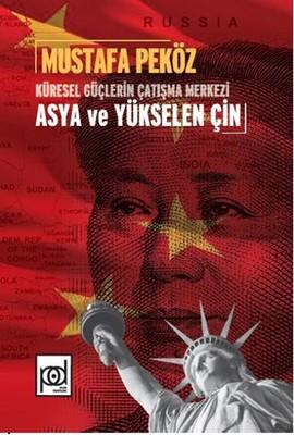 Küresel Güçlerin Çatışma Merkezi Asya Ve Yükselen Çin