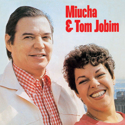 Miucha & Tom Jobim