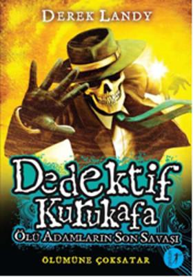 Dedektif Kurukafa - Ölü Adamların Son Savaşı