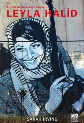 Leyla Halid: Filistin Kurtuluşunun Simgesi