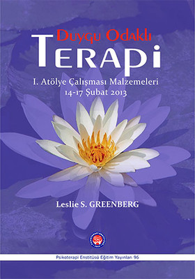 Duygu Odaklı Terapi - 1. Atölye Çalışması Malzemeleri 14-17 Şubat 2013