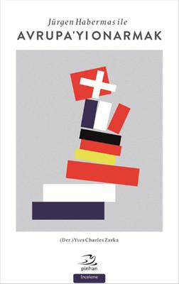 Jürgen Habermas ile Avrupa'yı Onarmak