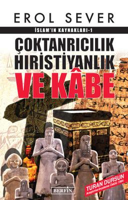 Çoktanrıcılık Hıristiyanlık ve Kabe İslam'ın Kaynakları - 1