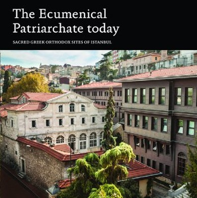 The Ecumenical Patriarchate TodaySacred Greek Orthodox Sites of Istanbul