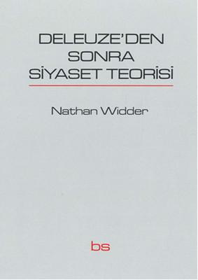 Deleuze'den Sonra Siyaset Teorisi