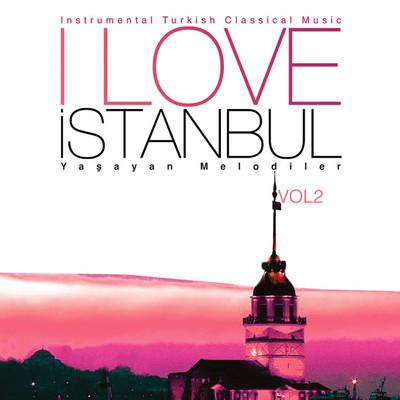 I Love İstanbul Yaşayan Melodiler Vol.2