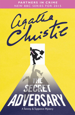 The Secret Adversary : A Tommy & Tuppence Collection