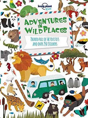Adventures in Wild Places, Activities and Sticker Books (Lonely Planet Kids)