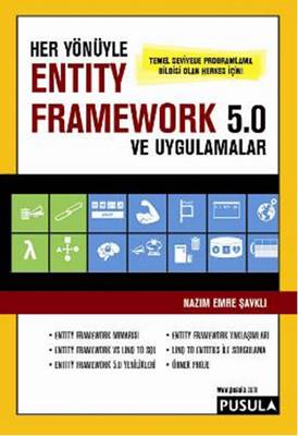 Her Yönüyle Entity Framework 5.0 ve Uygulamalar