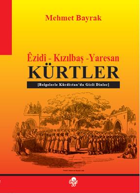 Ezidi - Kızılbaş - Yaresan - Kürtler