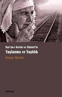 Kur'an-ı Kerim ve Sünet'te Yaşlanma ve Yaşlılık