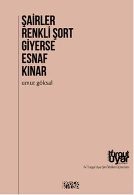 Şairler Renkli Şort Giyerse Esnaf Kınar