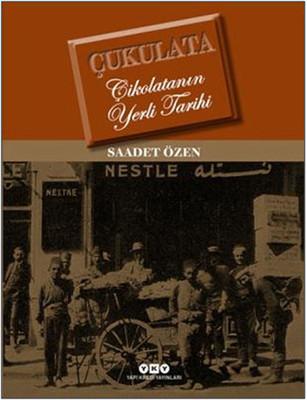 Çukulata-Çikolatanın Yerli Tarihi