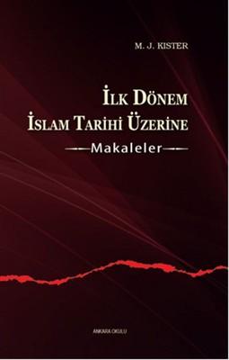 İlk Dönem İslam Tarihi Üzerine
