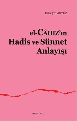 El-Câhız'ın Hadis ve Sünnet Anlayışı