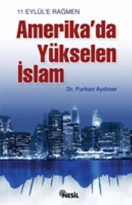 11 Eylül'e Rağmen Amerika'da Yükselen İslam