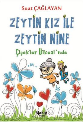 Zeytin Kız ile Zeytin Nine - Çiçekler Ülkesinde