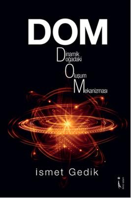 DOM - Dinamik Doğadaki Oluşum Mekanizması
