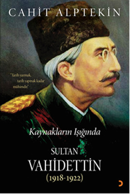 Kaynakların Işığında Sultan Vahidettin