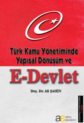 Türk Kamu Yönetiminde Yapısal Dönüşüm ve E-Devlet