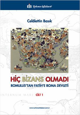 Hiç Bizans Olmadı Cilt 1