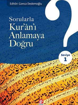 Sorularla Kur'an'ı Anlamaya Doğru