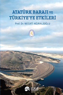 Atatürk Barajı ve Türkiye'ye Etkileri