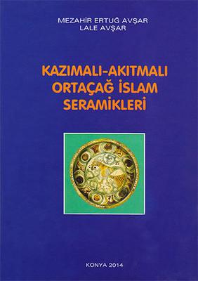 Kazımalı-Akıtmalı Ortaçağ İslam Seramikleri