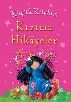 Küçük Kitabım - Kızıma Hikayeler
