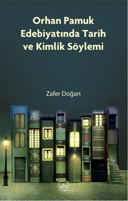 Orhan Pamuk Edebiyatında Tarih ve Kimlik Söylemi