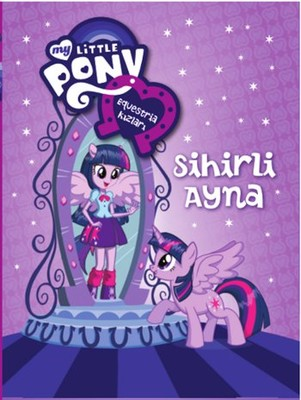 My Little Pony Esquestria Kızları Sihirli Ayna