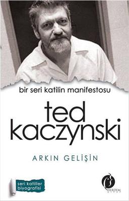 Bir Seri Katilin Manifestosu - Ted Kaczynski
