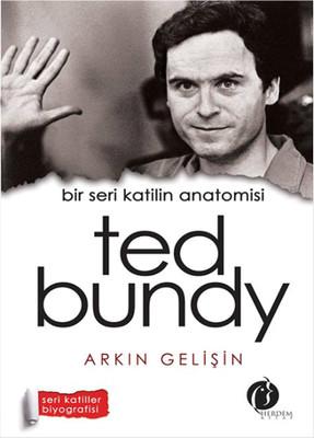 Bir Seri Katilin Anatomisi - Ted Bundy
