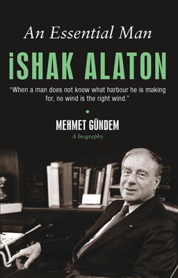 An Essential Man İshak Alaton