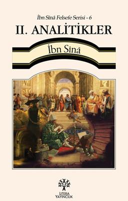 İbn Sina Felsefe Serisi - 6 II. Analitikler