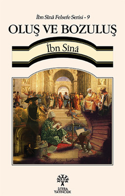 İbn Sina Felsefe Serisi - 9 Oluş ve Bozuluş