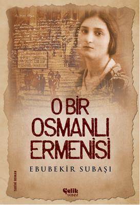 O Bir Osmanlı Ermenisi