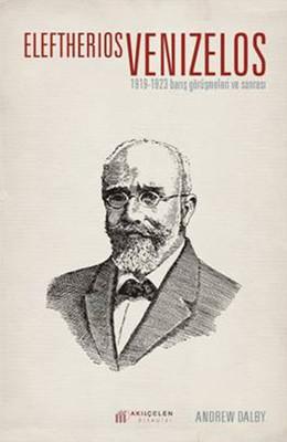 Eleftherios Venizelos 1919-1923 Barış Görüşmeleri ve Sonrası