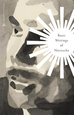 The Basic Writings of Nietzsche (Modern Library)