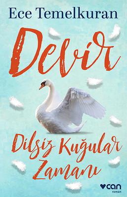 Devir-Dilsiz Kuğular Zamanı