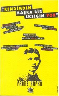 Kendimden Başka Bir Eksiğim Yok Franz Kafka