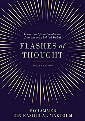 Flashes of Thought: Lessons in life and leadership from the man behind Dubai