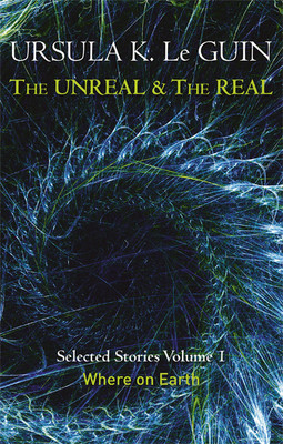 The Unreal and the Real Volume 1: Volume 1: Where on Earth