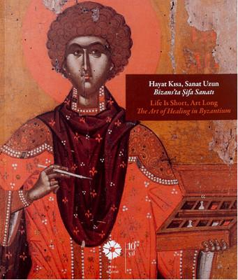 Hayat Kısa Sanat Uzun Bizans'ta Şifa Sanatı