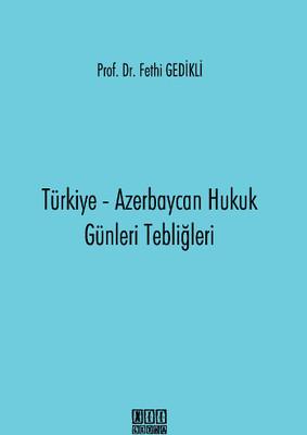 Türkiye Azerbaycan Hukuk Günleri Tebliğleri