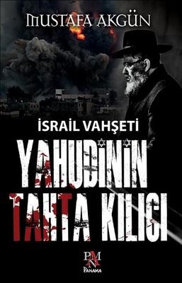 Yahudinin Tahta Kılıcı - İsrail Vahşeti