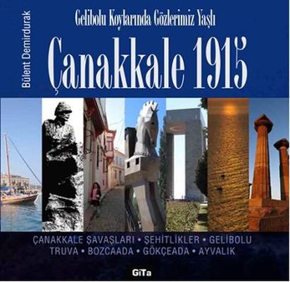 Çanakkale 1915 - Gelibolu Koylarında Gözlerimiz Yaşlı