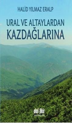 Ural ve Altaylardan Kazdağlarına